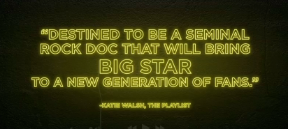 """""""Big Star: Nothing Can Hurt Me"""" trailer quote"""