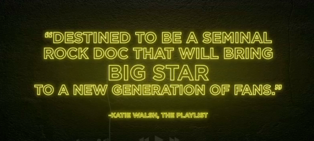 """Big Star: Nothing Can Hurt Me"" trailer quote"